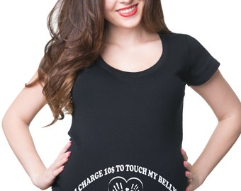 I Charge 10 Dollars To Touch My Belly T-Shirt Gift For Pregnant Woman Tee Shirt Pregnancy Top