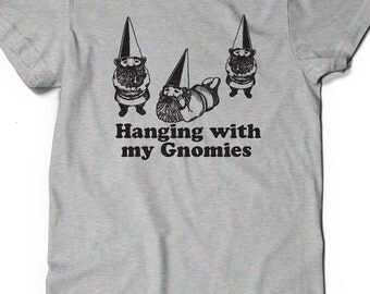 Gnome Funny T-Shirt T Shirt Tee Ladies Women Funny Birthday Best Friend Gift Present Nerd Geek Geekery Gardener Gnomies Hanging Chilling