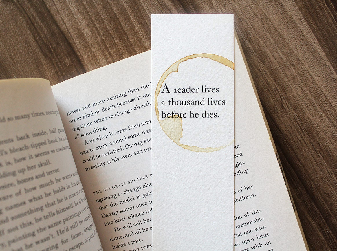 A Reader Lives A Thousand Lives Before He Dies Paper Bookmark