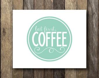 Coffee Art Print - Kitchen Printables - Printable Kitchen Art - Coffee Kitchen Decor - But First Coffee Print - Coffee Kitchen Art