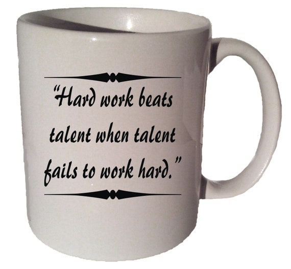 Hard Work Beats Talent Quotes: HARD WORK Beats Talent When Talent Fails To Work Hard Quote 11
