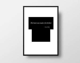 The heart was made to be broken, Oscar Wilde Writing, Novel, Fiction, Literature, Literary Quote Print, Minimalist, Black and White