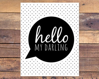 Hello My Darling - Printable - Instant Download - 8x10 - Black and White - Polka Dot - Nursery Print