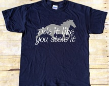 Ride it like you stole it - Horse t-shirt - Horseback Riding t-shirt