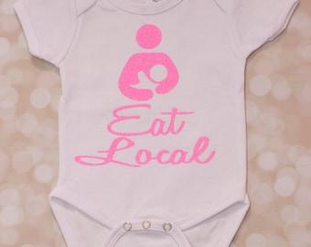 EAT LOCAL onesie; Breastfeeding Onesie; Baby onesie