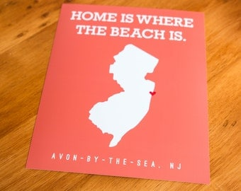 Avon-By-The-Sea - Home Is Where The Beach Is - Art Print  - Your Choice of Size & Color!