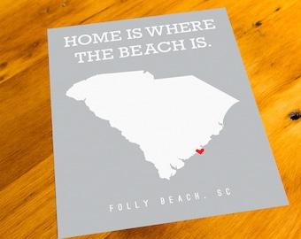 Folly Beach, SC - Home Is Where The Beach Is - Art Print  - Your Choice of Size & Color!