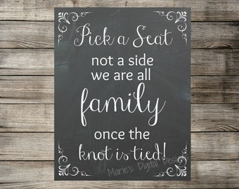 INSTANT DOWNLOAD - Please Pick a Seat - Not a Side Chalkboard Sign - We Are All Family Once The Knot Is Tied - Printable DIY wedding decor