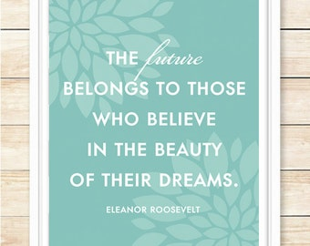 The Future Belongs To Those Who Believe In The Beauty Of Their Dreams,Gift, Inspirational Print, Motivational Quote, Wall Art, coffeeandcoco