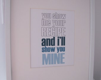 You show me your recipe and I'll show you mine funny 8x10 art print