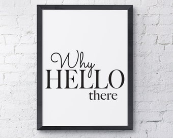 "Typography Poster ""Why Hello There"" Inspirational Quote Happy Print Wall Art Home Decor"