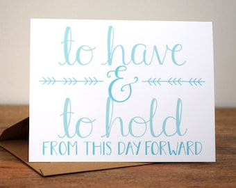 Wedding Card - To Have & To Hold From This Day Forward