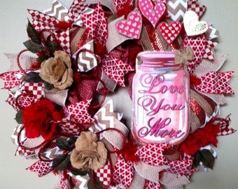 Love You More Wreath, Valentine's Day Wreath, Mason Jar Wreath, Mason Jar Deco Mesh Wreath, Wedding Gift, Mother's Day Wreath