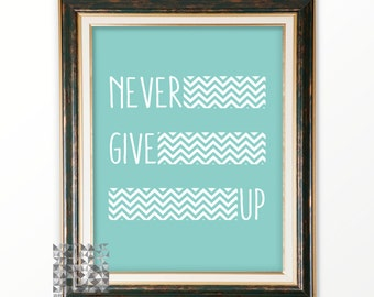 Inspirational Quote Digital Print Typographic Print Wall Art Wall Decor Art Digital Printable Never Give Up : A0117 22 aqua