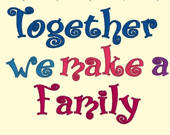 Together we make a family  Embroidery Design Sayings Embroidery Design,Machine Embroidery Sayings,Instant Download Embroidery, Husband