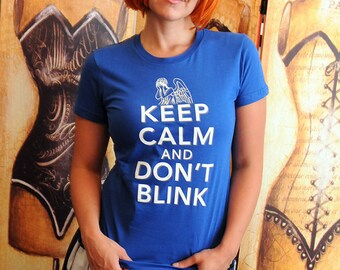 SALE!!  Keep Calm and Don't Blink.  Women's American Apparel fitted tee in medium or large in royal blue or black