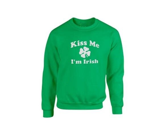 Kiss Me I'm Irish Sweatshirt. Workout Sweatshirt. St Patrick's Day Sweatshirt. Workout Clothes. St Patty's Day. Green Sweatshirt. Funny.