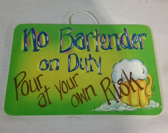 "No Bartender On Duty, Pour At Your Own Risk -   8"" x 5.5"""