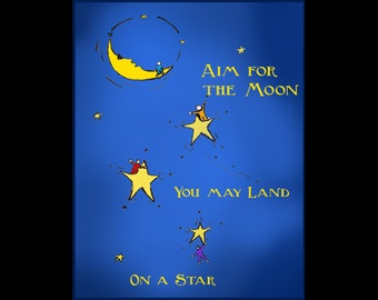 Greeting Card - Aim for the Moon and You may Land on a Star
