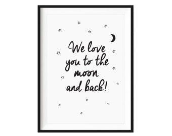 We love you to the moon and back! kids print
