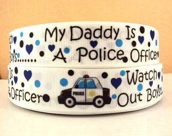 1 inch Watch Out Boys, My Daddy is a Police Officer - Printed Grosgrain Ribbon for Hair Bow