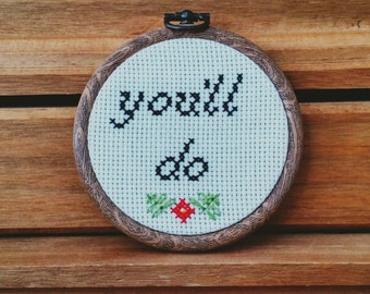 You'll Do Cross Stitch Hoop