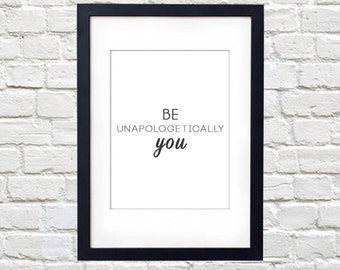 Be Unapologetically You Printable