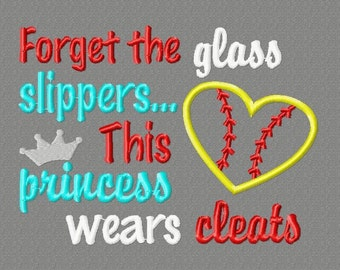 Buy 3 get 1 free!  Forget the glass slippers, this princess wears cleats embroidery design, softball applique design 4x4 5x7 6x10