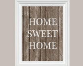 8X10 Home Sweet Home Wood Wall Art Print - Rustic Wood - Shabby Chic - Digital Print - INSTANT DOWNLOAD