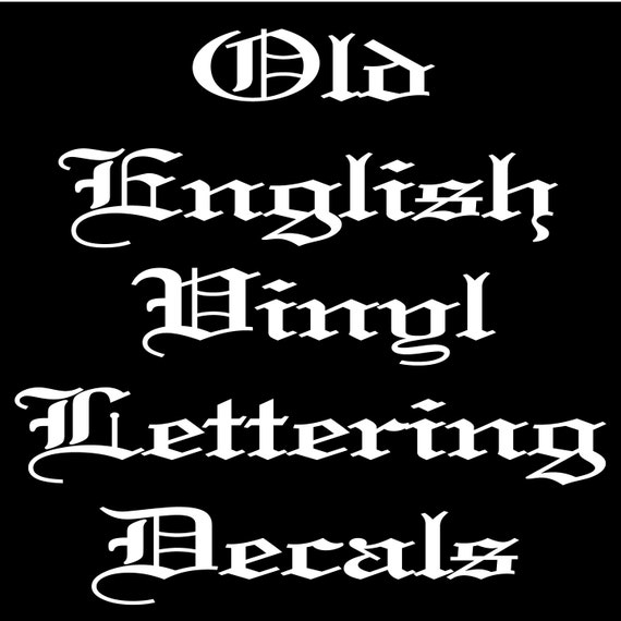 custom old english vinyl lettering decals any size any single color any font
