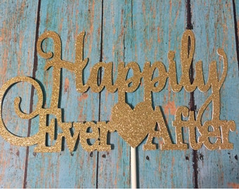 Bridal Shower Cake Topper, Happily Ever After Cake Topper, Wedding Cake Topper, Gold Happily Ever After, Gold Cake Topper