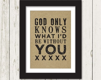 God Only Knows Art Print
