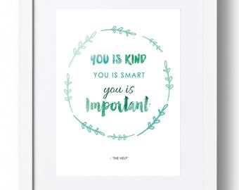 "Shop ""you is kind you is smart you is important"" in Prints"