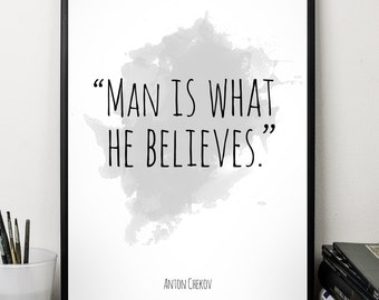 Man is what ..., Anton Chekov quote , Alternative Watercolor Poster, Wall art quote, Motivational quote, Inspirational quote,