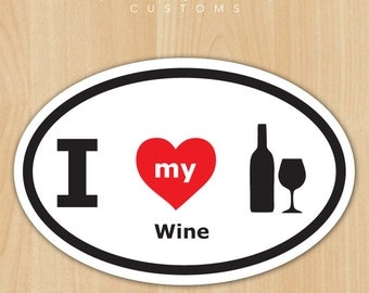 "I Love My Wine 4.5"" x 3"" Vinyl Decal - Oval - Free Shipping"