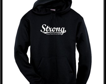 Strong (Because Weak Is Not An Option)  Hoody