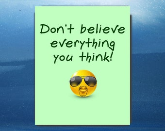 Don't Believe Everything You Think 8x10 Instant Download Printable