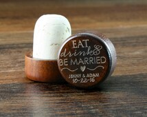 Personalized Wine Stopper Wedding Favor or Wedding Gift, Eat Drink and Be Married, Wood Wine Cork