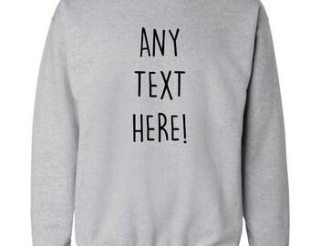 Sweatshirt OR hoodie Any text here funny joke slogan personalise personalized hipster geek grey black maroon jumper pullover XS-3XL 32