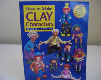 Clay Characters, How to Make by Maureen Carlson