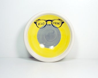 "small dish, with a ""Read Fine Print"" sign on a color block of yellow & storm, made to order."