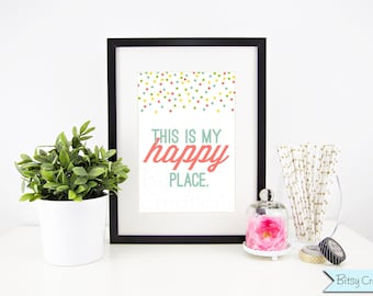 Printable Wall Art This is My Happy Place Instant Download Typograpy