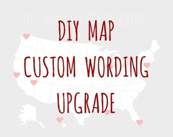 DIY Map Custom Wording Upgrade