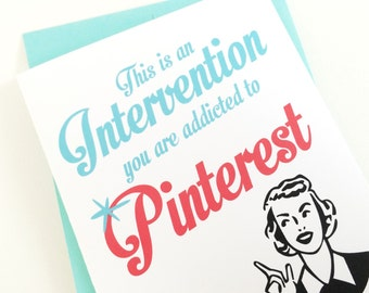 Pinterest Addict Intervention Card. Funny Card for the Person with a Sense of Humor.