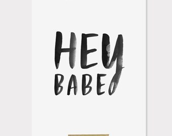 8x10 print / hey babe on white