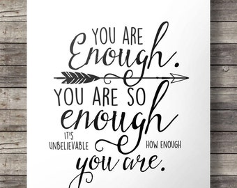 You are enough. You are so enough. It's unbelievable how enough you are - Hand lettered Printable wall art typography print INSTANT DOWNLOAD