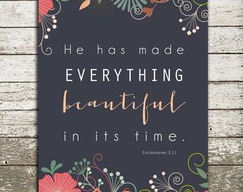 Bible Verse Wall Art Print - Scripture for the Wall - He has made everything beautiful - Many Print Sizes and Colors Available