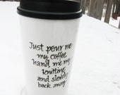 16 Ounce Travel Mug for Knitters/Knitting: Coffee (or Tea) Warning