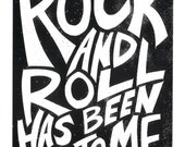 Rock N Roll Has Been Good To Me  Screen Print