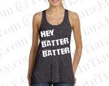Baseball Tshirt, Softball Tank Top, Hey Batter Batter, T-shirt for Women, Juniors, Teens, Flowy Tank, Many Colors Available